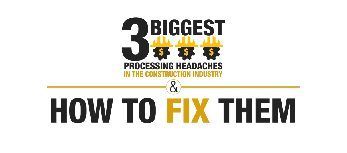 3 Biggest Processing Headaches in Construction - Video